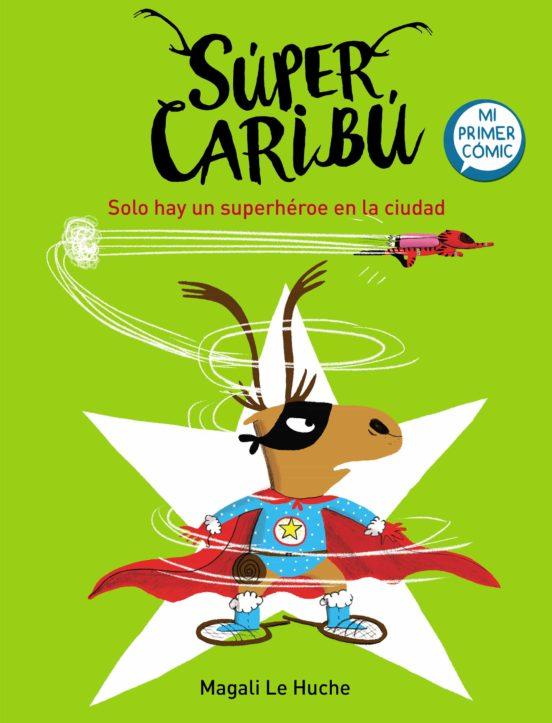 Imatge de la portada del llibre infantil Super Caribú