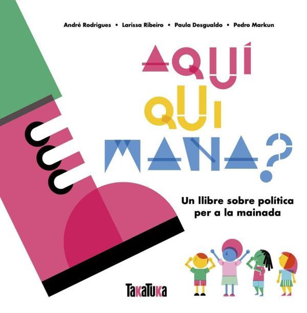 Imatge de la portada del llibre infantil Aquí qui mana?
