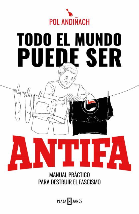 Imatge de la portada del llibre Todo el mundo puede ser antifa