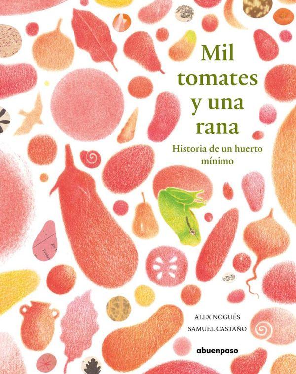 Imatge de la portada del llibre Mil tomates y una rana